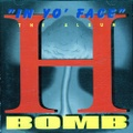 H-Bomb / In Yo' Face The Album