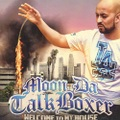 Moon Da Talkboxer / Welcome To My House