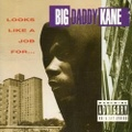 Big Daddy Kane / Looks Like A Job For...