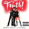 Tha Truth / Makin' Moves...Everyday