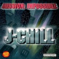 J-Chill / Mission: Impossible