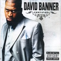 David Banner / Certified