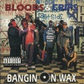 Bloods & Crips / Bangin On Wax