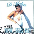 D Meka / Now...Feel Me!