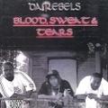 Da Rebels / Blood Sweat & Tears