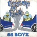88 Boyz / Burn Up Ya Block