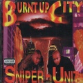 Sniper Unit / Burnt Up City