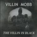 Villin Mobb / The Villin In Black