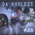 Kas / Da Koolest
