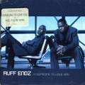 Ruff Endz / Someone To Love You
