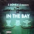 E Bone415 / In The Bay