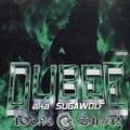 Dubee aka Sugawolf / 100% G Sh#t!