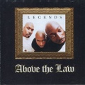 Above The Law / Legends