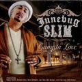 Junebug Slim / Gangsta Love