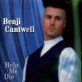 Benji Cantwell / Help Me Die