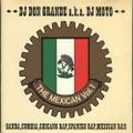 DJ Don Grande a.k.a. DJ Moto / The Mexican Vol.1