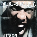A.K. -S.W.I.F.T. & Mazaya / It's On