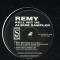 Remy / Roll Wit Us