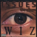 Wiz / Issues The Album