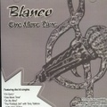 Blanco / One More Time