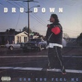 Dru Down / Can You Feel Me