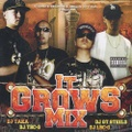 DJ Taka. DJ Tbc-G. DJ GT Steelo. DJ Lbc-G / It Grows Mix