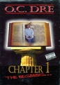 O.C. Dre / Chapter 1 The Beginning...