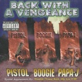 Pistol Boogie Papa-J / Back With A Vengeance
