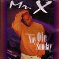 Mr.X / Any Ole Sunday