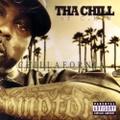 Tha Chill / Chillafornia