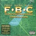 F.B.C  Family Bizniz Clique / Highpoweredcrime Compilation