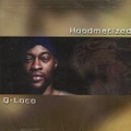 Q-Loco / Hoodmatized