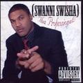 Swanni Swisha / Tha Professional