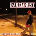 DJ Melodist / Ghetto Postage