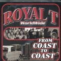 Royal T / Worldwide From Coast To Coast
