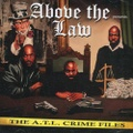Above The Law / The ATL Crime Files