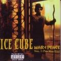 Ice Cube / War & Peace Vol. I