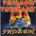 Venomous Visionariz / Frozen