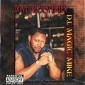 D.J. Magic Mike / Don't Talk Just Listen