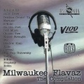 Milwaukee Flavaz / The Compilation