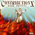 Contribution X / Dark Destiny