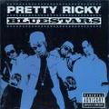 Pretty Ricky / Bluestars