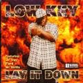 Low Key / Lay It Down
