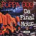 Poppa Doo / Da Final Hour