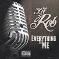 Lil Rob / Everything To Me