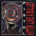 Pistol / Hittin' Like A Bullet