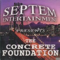 Septem Ent / The Concrete Foundation