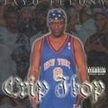 Jayo Felony / Crip Hop