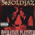 5¢Soldjaz / Operation Platinum