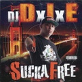 DJ DxIxE / Sucka Free